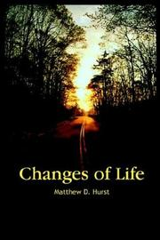 Cover of: Changes Of Life | Matthew D. Hurst