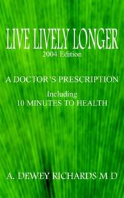 Cover of: LIVE LIVELY LONGER | A. DEWEY RICHARDS M D