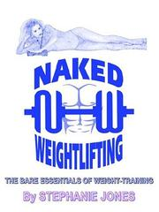 Cover of: Naked Weightlifting: The Bare Essentials Of Weight-training