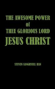 Cover of: The Awesome Power Of Thee Glorious Lord Jesus Christ | Steven Sangryull Han