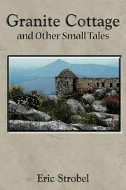 Cover of: Granite Cottage and Other Small Tales | Eric Strobel