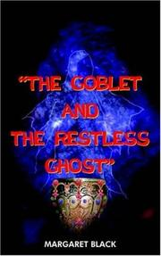 THE GOBLET AND THE RESTLESS GHOST