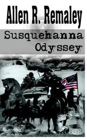 Cover of: Susquehanna Odyssey | Allen R. Remaley