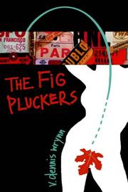 Cover of: THE FIG PLUCKERS | V. DENNIS WRYNN