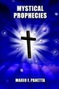 Cover of: MYSTICAL PROPHECIES | MARIO F. PANETTA