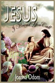 Cover of: Jesus I Heard You Call: Book I: Journey to Jerusalem Book II: Dreams Book III