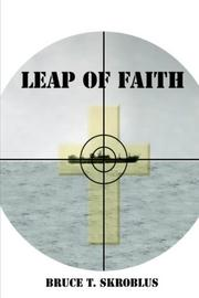 Cover of: Leap of Faith | Bruce T. Skroblus