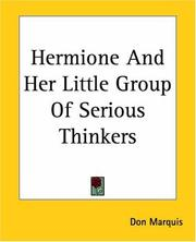 Cover of: Hermione And Her Little Group Of Serious Thinkers | Don Marquis