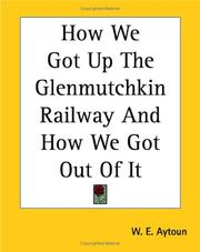 Cover of: How We Got Up The Glenmutchkin Railway And How We Got Out Of It