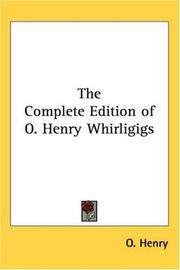 Cover of: The Complete Edition of O. Henry Whirligigs
