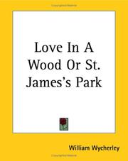 Cover of: Love in a wood, or, St. James's Park