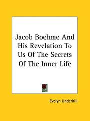 Cover of: Jacob Boehme and His Revelation to Us of the Secrets of the Inner Life