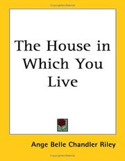 Cover of: The House in Which You Live | Ange Belle Chandler Riley