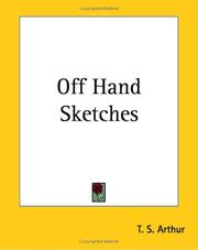 Cover of: Off Hand Sketches | Arthur, T. S.
