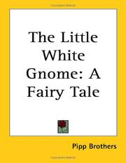 Cover of: The Little White Gnome | Pipp Brothers