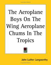 Cover of: The Aeroplane Boys On The Wing Aeroplane Chums In The Tropics | John Luther Langworthy