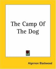 Cover of: The Camp Of The Dog | Algernon Blackwood