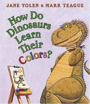 Cover of: How do dinosaurs learn their colors?
