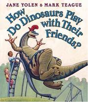Cover of: How do dinosaurs play with their friends?