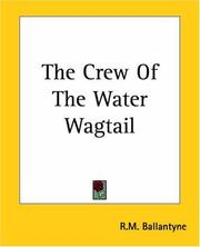 Cover of: The Crew Of The Water Wagtail | Robert Michael Ballantyne