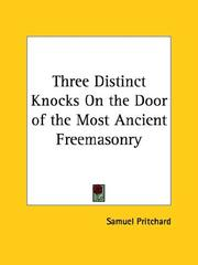 Cover of: Three Distinct Knocks on the Door of the Most Ancient Freemasonry