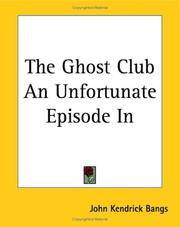 Cover of: The Ghost Club An Unfortunate Episode In