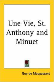 Cover of: Une Vie, St. Anthony and Minuet