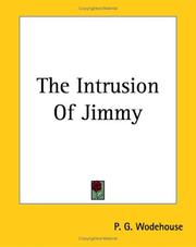 Cover of: The Intrusion Of Jimmy | P. G. Wodehouse