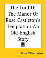 Cover of: The Lord of the Manor or Rose Castleton's Temptation an Old English Story