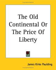 Cover of: The Old Continental Or The Price Of Liberty
