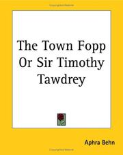 Cover of: The town-fopp, or, Sir Timothy Tawdrey