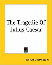 Cover of: The Tragedie Of Julius Caesar | William Shakespeare