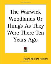 Cover of: The Warwick woodlands, or, Things as they were there, ten years ago
