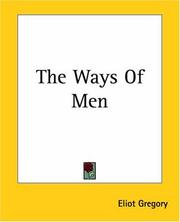 Cover of: The Ways Of Men | Eliot Gregory