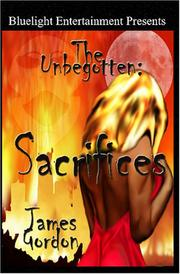 Cover of: The Unbegotten | James Gordon