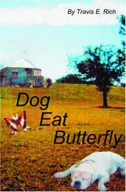 Cover of: Dog Eat Butterfly | Travis E. Rich