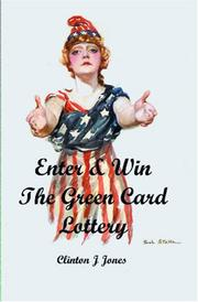 Cover of: Enter & Win the Green Card Lottery | Clinton Jones