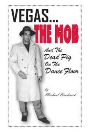 Cover of: VEGAS, The MOB, and the dead pig on the dance floor... | Michael Broderick