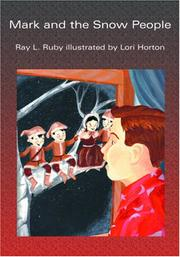 Cover of: Mark and the Snow People | Ray L. Ruby     illustrated by Lori Horton