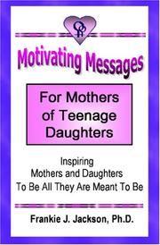 Cover of: Motivating Messages for Mothers of Teenage Daughters | Frankie Jackson