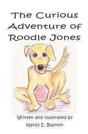 Cover of: The Curious Adventure Of Roodle Jones | Nancy E. Blanton