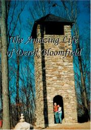 Cover of: The Amazing Life Of Derek Bloomfield | Derek I. Bloomfield