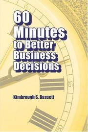Cover of: 60 Minutes to Better Business Decisions | Kimbrough S. Bassett