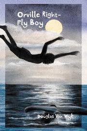 Cover of: Orville Right-Fly Boy | Douglas Van Wyk, illustrated by Gail Nelson