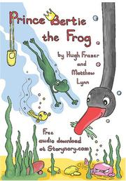 Cover of: Prince Bertie The Frog | Hugh Fraser and Matthew Lynn