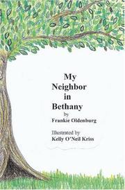Cover of: My Neighbor in Bethany | Frankie Oldenburg