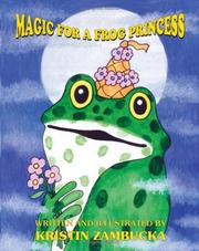 Cover of: Magic For A Frog Princess | Kristin Zambucka