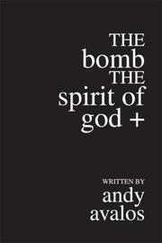 Cover of: THE BOMB THE SPIRIT OF GOD + | Andy Avalos