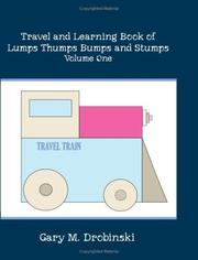 Cover of: Travel and Learning Book of Lumps Thumps Bumps and Stumps Volume One | Gary M. Drobinski