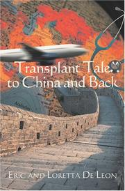 Cover of: Transplant Tale to China and Back | Eric and Loretta  De Leon